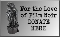 For the Love of Film Noir Donate Button 250 x 150